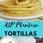 AIP plantain tortillas