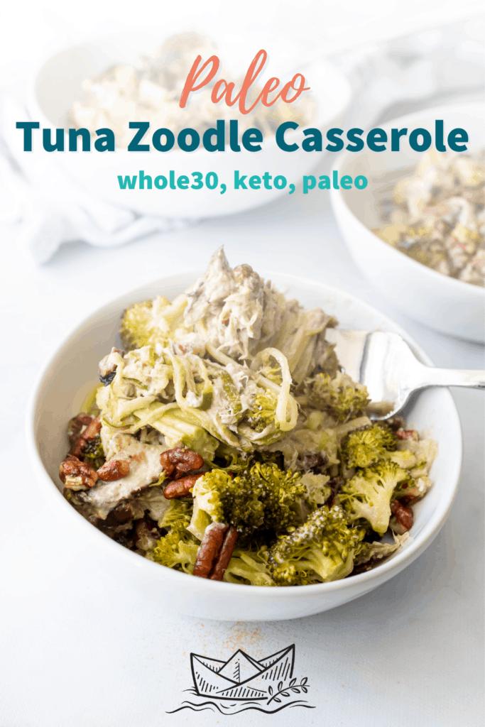 Paleo Tuna Zoodle Casserole served in a white ceramic bowl.