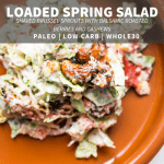 loaded spring salad