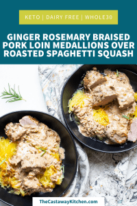 Ginger Rosemary Braised Pork Loin Medallions Over Roasted Spaghetti Squash | The Castaway Kitchen