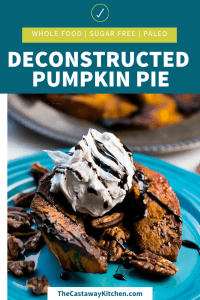 Deconstructed Pumpkin Pie | The Castaway Kitchen